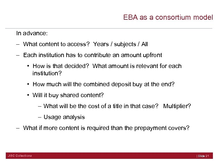 EBA as a consortium model In advance: – What content to access? Years /