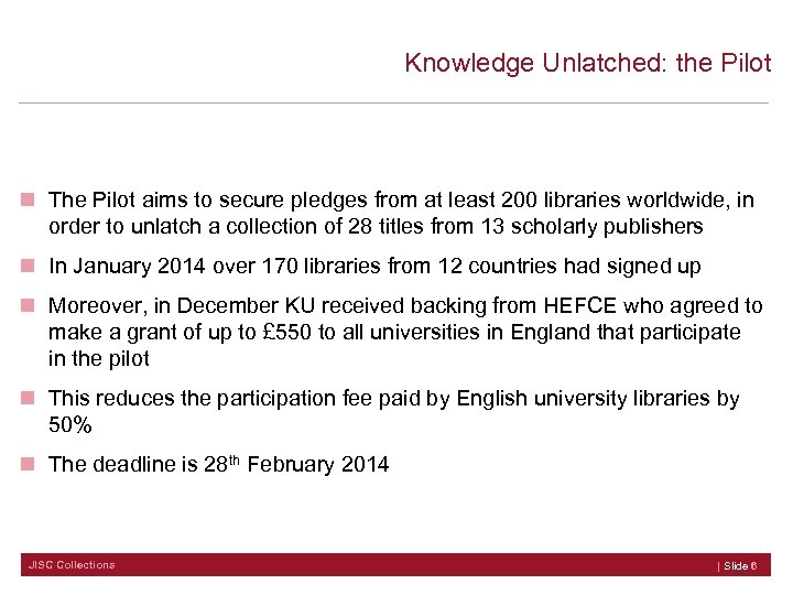 Knowledge Unlatched: the Pilot n The Pilot aims to secure pledges from at least