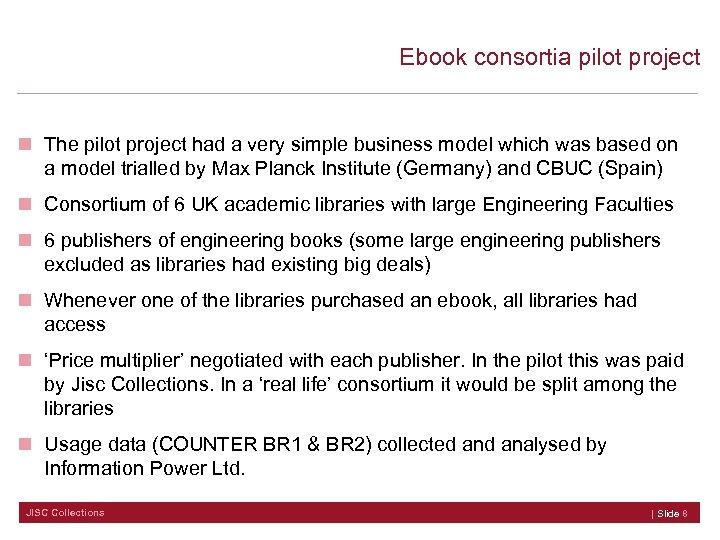 Ebook consortia pilot project n The pilot project had a very simple business model