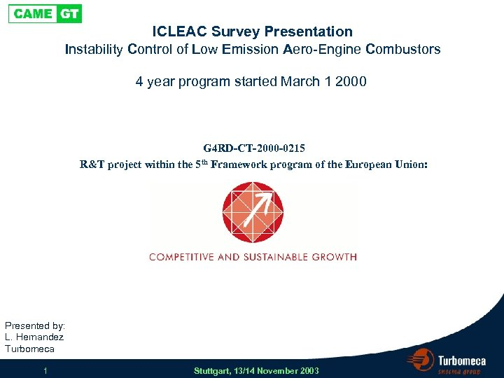 ICLEAC Survey Presentation Instability Control of Low Emission Aero-Engine Combustors G 4 RD-CT-2000 -0215