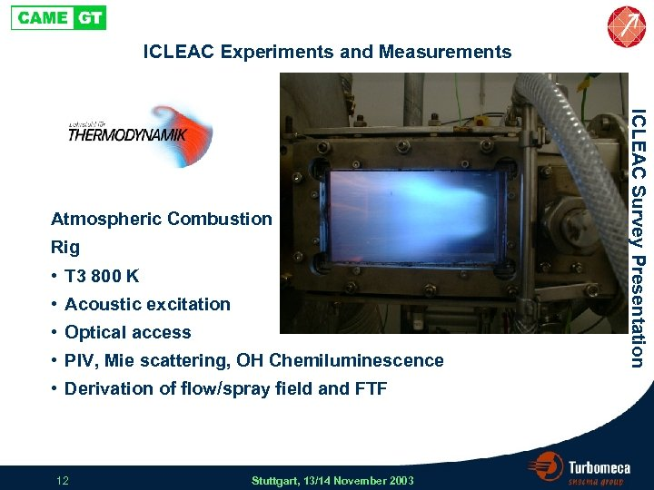 ICLEAC Experiments and Measurements Rig • T 3 800 K • Acoustic excitation •