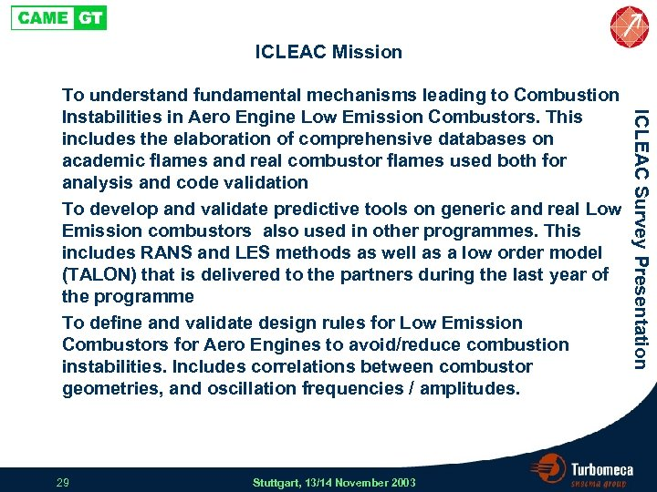 ICLEAC Mission 29 Stuttgart, 13/14 November 2003 ICLEAC Survey Presentation To understand fundamental mechanisms