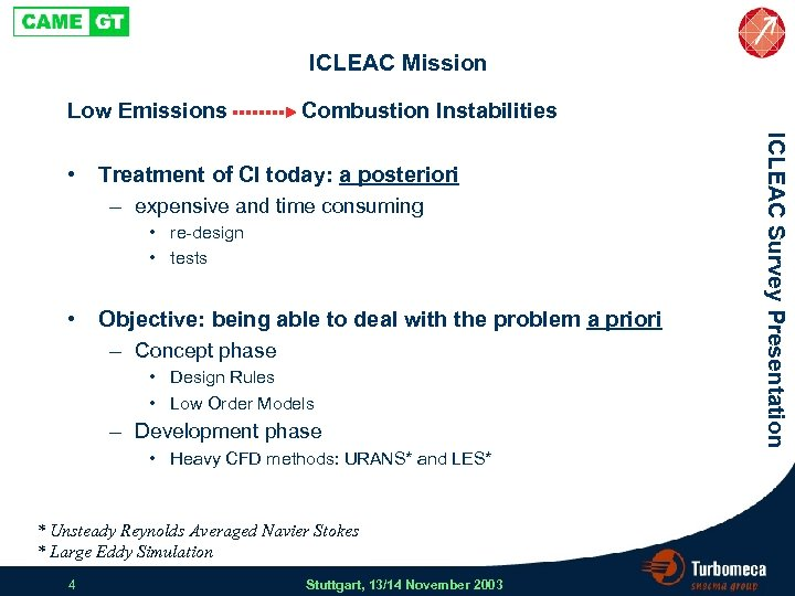 ICLEAC Mission Low Emissions Treatment of CI today: a posteriori – expensive and time