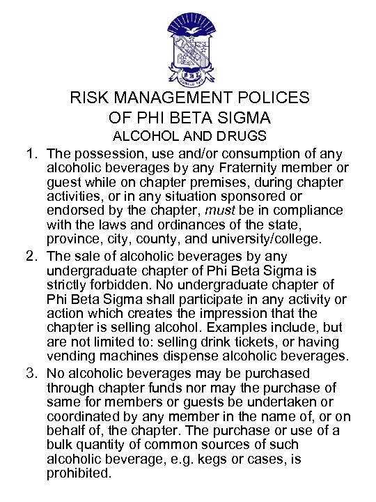 RISK MANAGEMENT POLICES OF PHI BETA SIGMA ALCOHOL AND DRUGS 1. The possession, use
