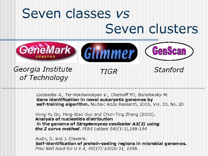 Seven classes vs Seven clusters Georgia Institute of Technology TIGR Stanford Lomsadze A. ,