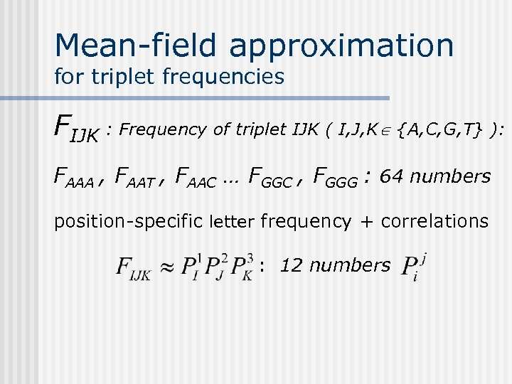 Mean-field approximation for triplet frequencies FIJK : Frequency of triplet IJK ( I, J,