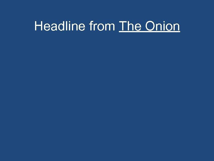 Headline from The Onion