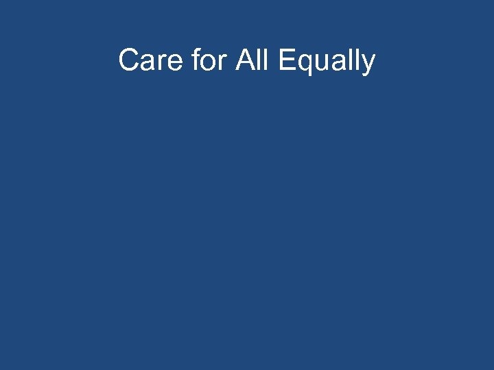 Care for All Equally