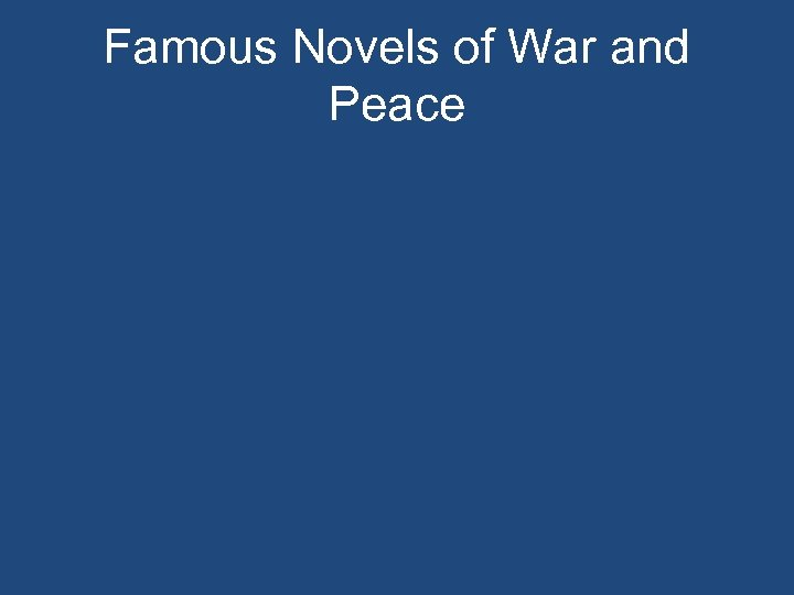Famous Novels of War and Peace