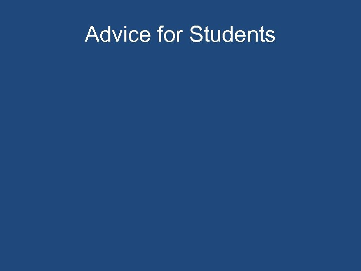 Advice for Students