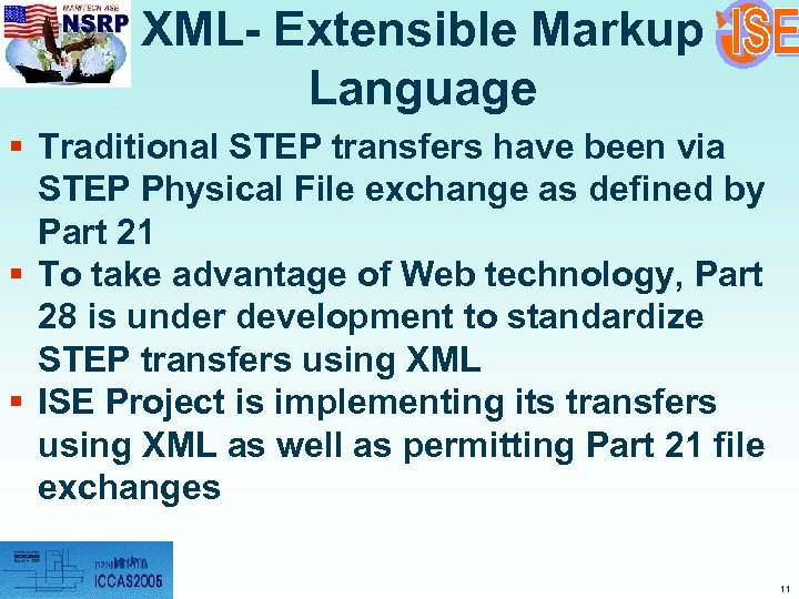 XML- Extensible Markup Language § Traditional STEP transfers have been via STEP Physical File