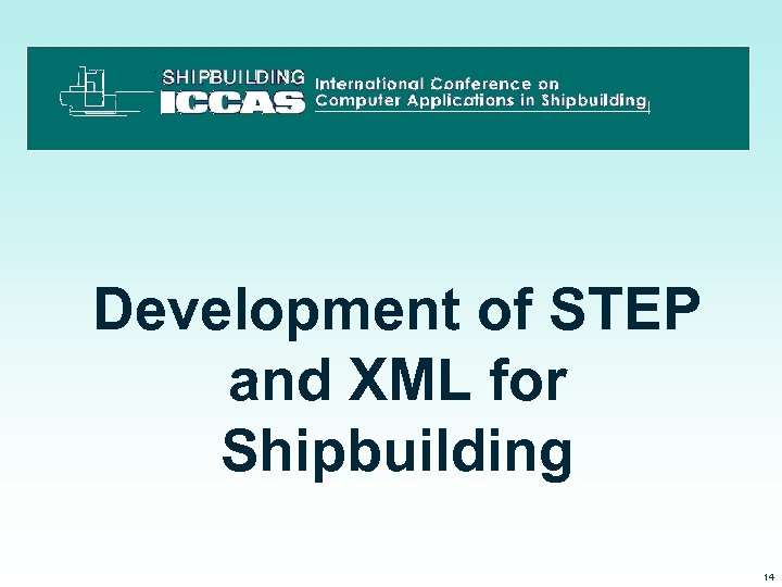 Development of STEP and XML for Shipbuilding 3/15/2018 14