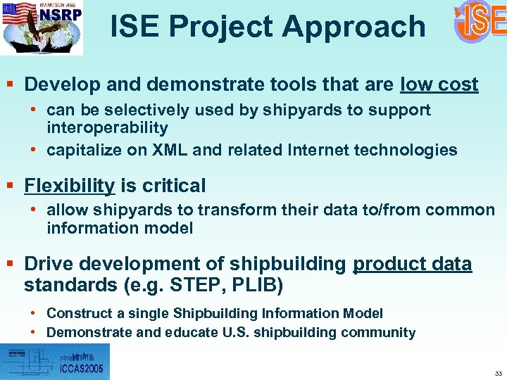 ISE Project Approach § Develop and demonstrate tools that are low cost • can