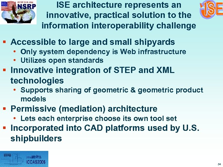 ISE architecture represents an innovative, practical solution to the information interoperability challenge § Accessible