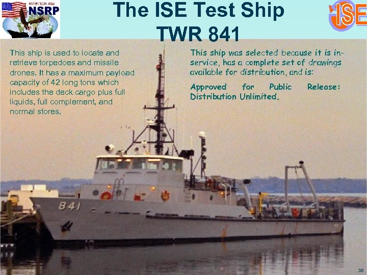 The ISE Test Ship TWR 841 This ship is used to locate and retrieve