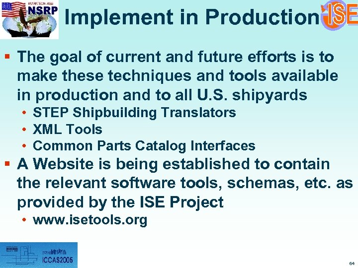 Implement in Production § The goal of current and future efforts is to make