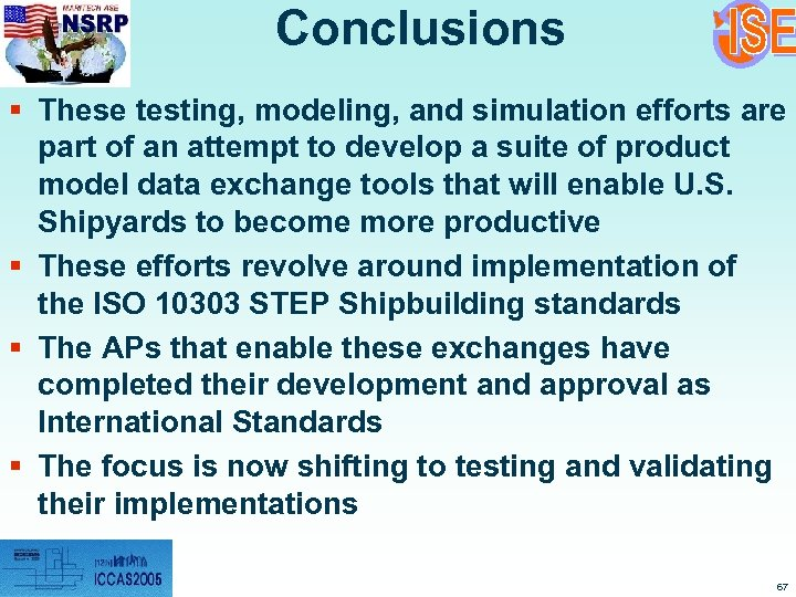 Conclusions § These testing, modeling, and simulation efforts are part of an attempt to