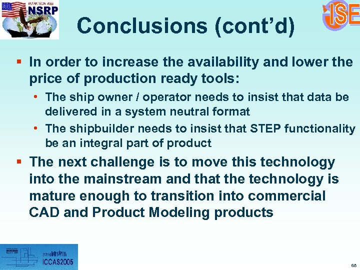 Conclusions (cont'd) § In order to increase the availability and lower the price of