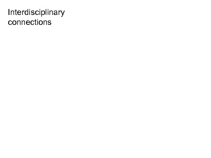 Interdisciplinary connections