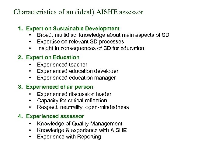 Characteristics of an (ideal) AISHE assessor 1. Expert on Sustainable Development • Broad, multidisc.