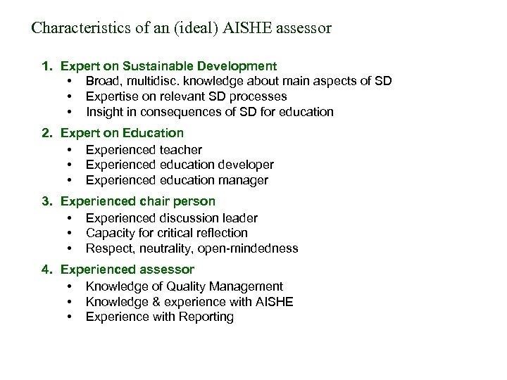 Characteristics of an (ideal) AISHE assessor 1. Expert on Sustainable Development • Broad, multidisc.