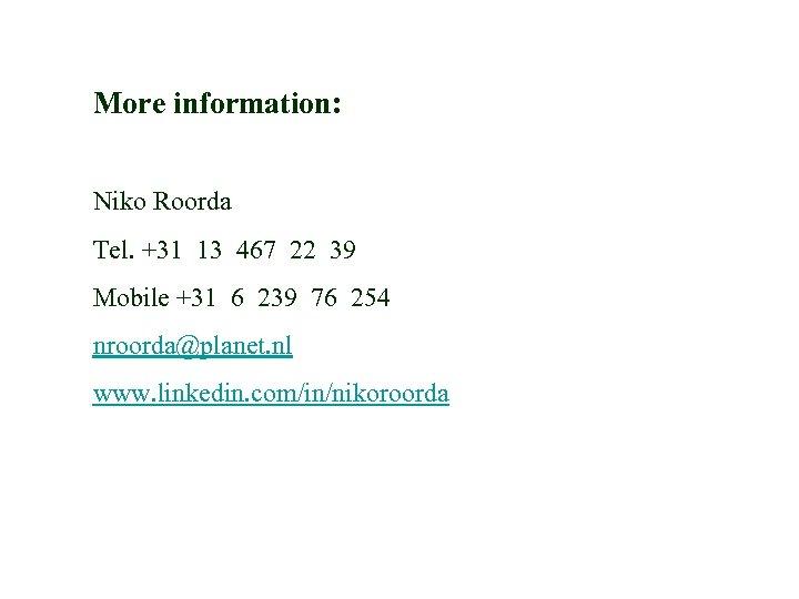 More information: Niko Roorda Tel. +31 13 467 22 39 Mobile +31 6 239