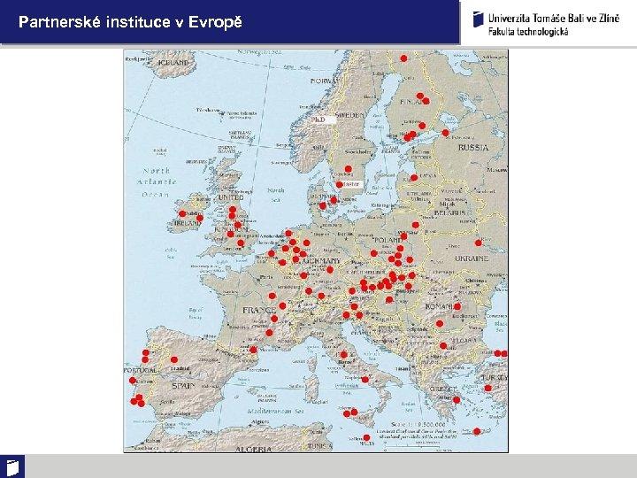 Partnerské instituce v Evropě