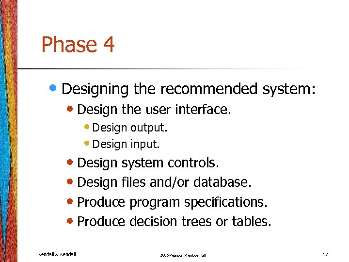 Phase 4 • Designing the recommended system: • Design the user interface. • Design
