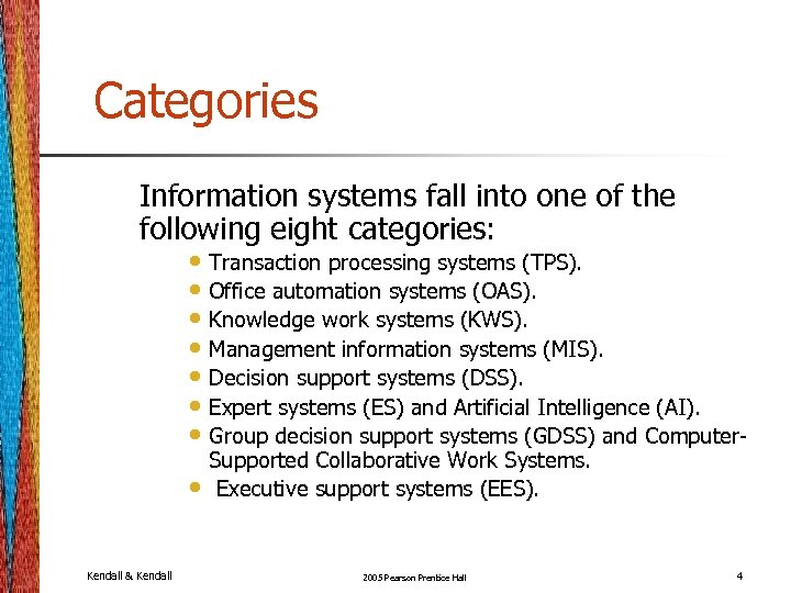 Categories Information systems fall into one of the following eight categories: • Transaction processing
