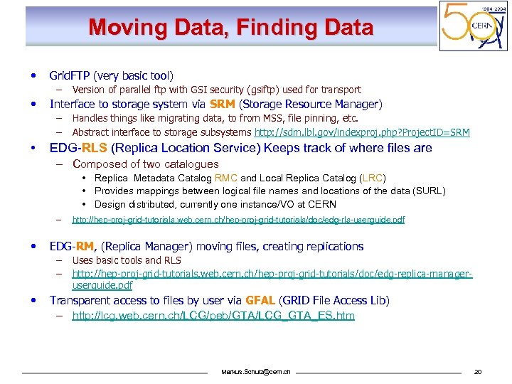 Moving Data, Finding Data • Grid. FTP (very basic tool) – • Interface to