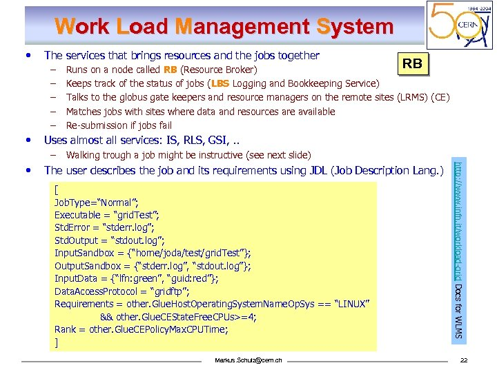 Work Load Management System • The services that brings resources and the jobs together