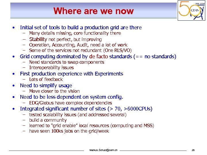 Where are we now • Initial set of tools to build a production grid