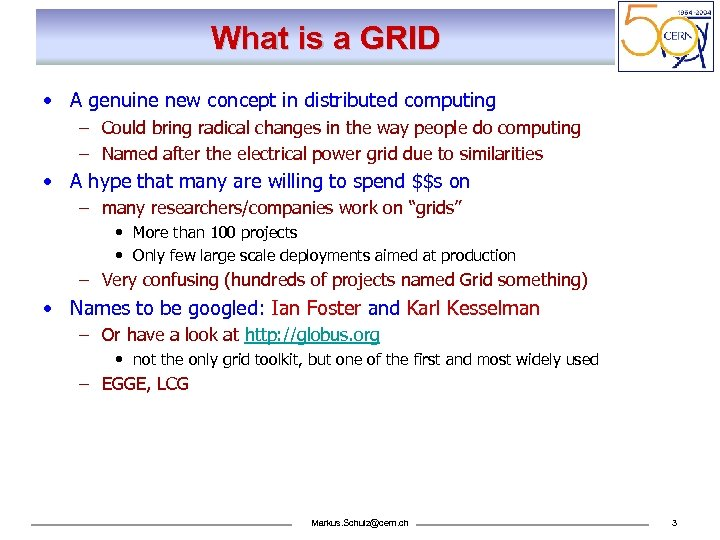What is a GRID • A genuine new concept in distributed computing – Could
