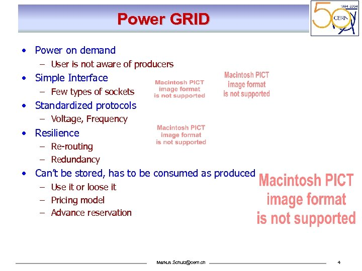 Power GRID • Power on demand – User is not aware of producers •