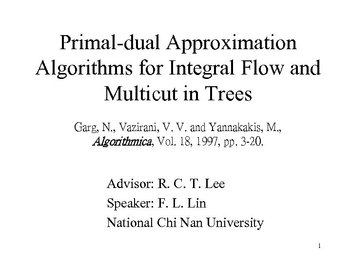 Primal-dual Approximation Algorithms for Integral Flow and Multicut in Trees Garg, N. , Vazirani,