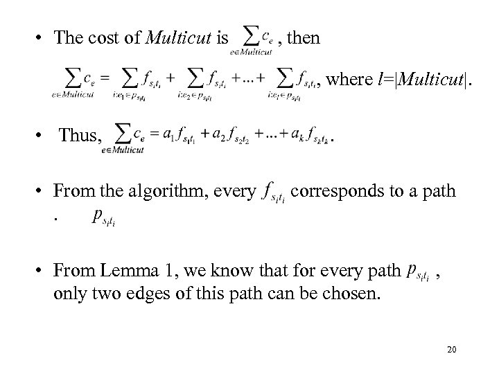 • The cost of Multicut is , then , where l=|Multicut|. • Thus,