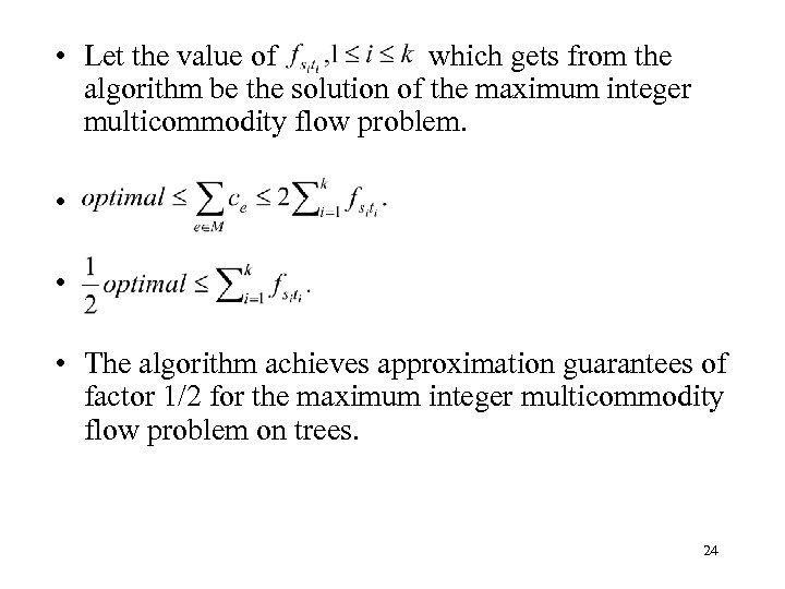 • Let the value of which gets from the algorithm be the solution