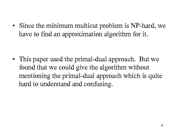 • Since the minimum multicut problem is NP-hard, we have to find an
