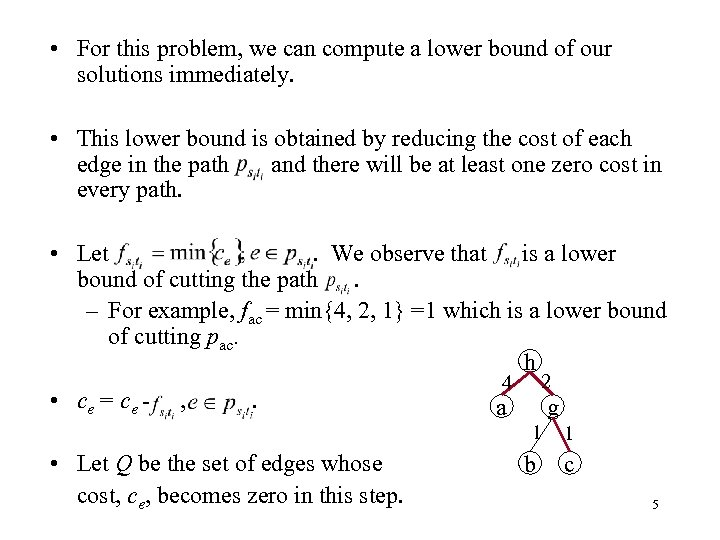 • For this problem, we can compute a lower bound of our solutions