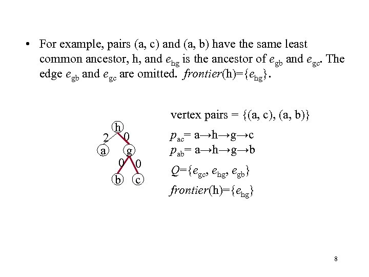 • For example, pairs (a, c) and (a, b) have the same least