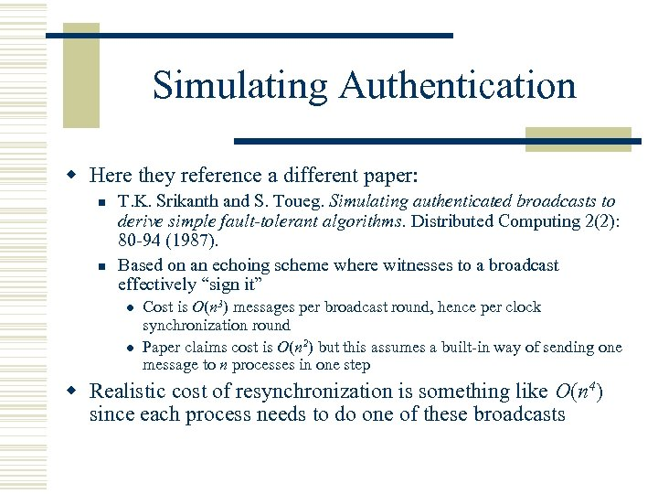 Simulating Authentication w Here they reference a different paper: n n T. K. Srikanth