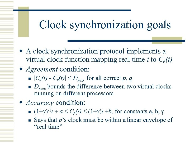 Clock synchronization goals w A clock synchronization protocol implements a virtual clock function mapping