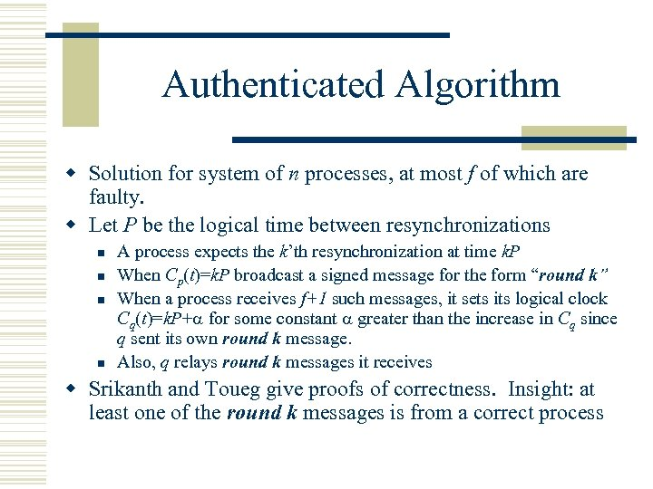 Authenticated Algorithm w Solution for system of n processes, at most f of which