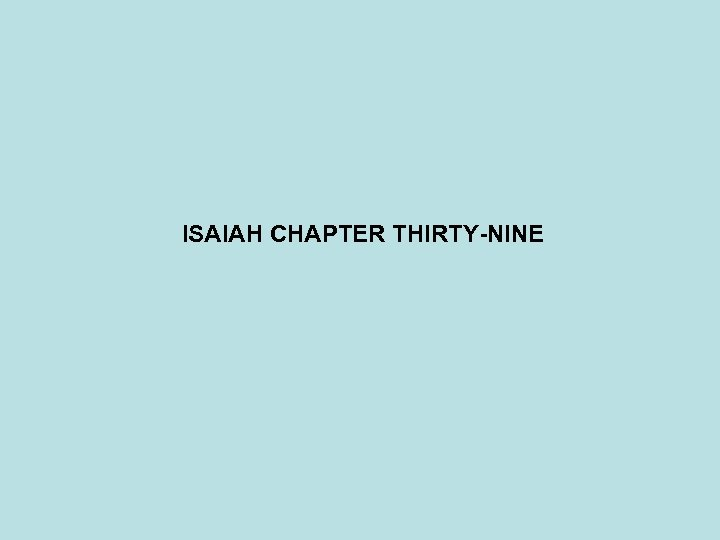 ISAIAH CHAPTER THIRTY-NINE