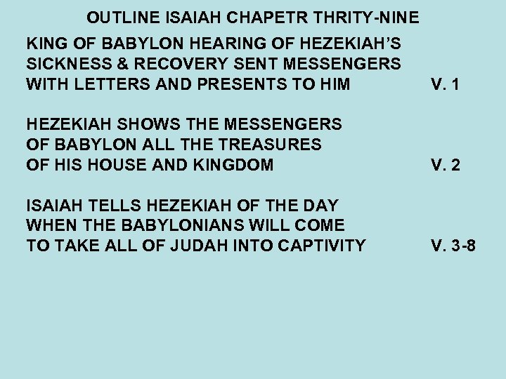 OUTLINE ISAIAH CHAPETR THRITY-NINE KING OF BABYLON HEARING OF HEZEKIAH'S SICKNESS & RECOVERY SENT