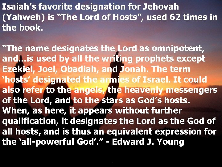 """Isaiah's favorite designation for Jehovah (Yahweh) is """"The Lord of Hosts"""", used 62 times"""