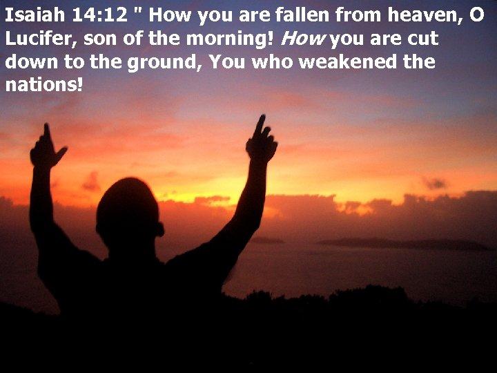 Isaiah 14: 12