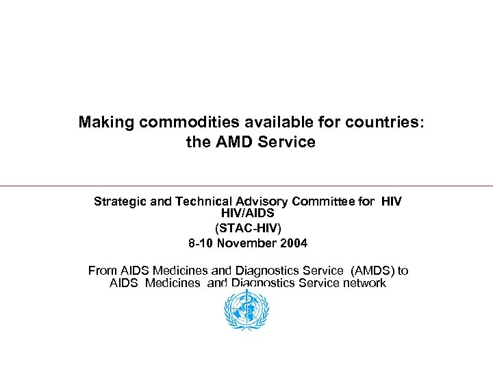Making commodities available for countries: the AMD Service Strategic and Technical Advisory Committee for