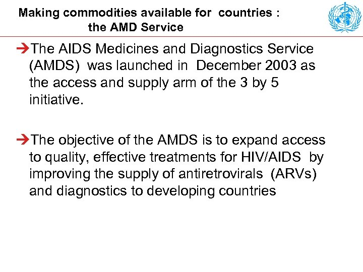 Making commodities available for countries : the AMD Service ÚThe AIDS Medicines and Diagnostics