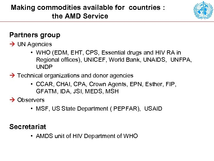 Making commodities available for countries : the AMD Service Partners group Ú UN Agencies